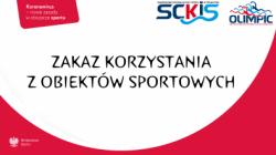 Zakaz korzystania z obiektów sportowych CSR OLIMPIC - od 28.12 do do odwołania